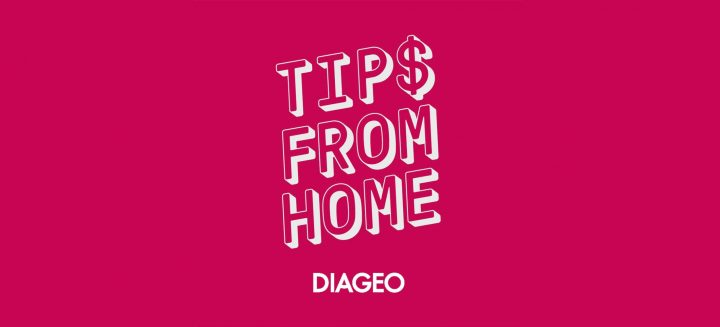 Diageo launched the #TipsFromHome imitative, a social pledge movement to rally support of the hospitality community.
