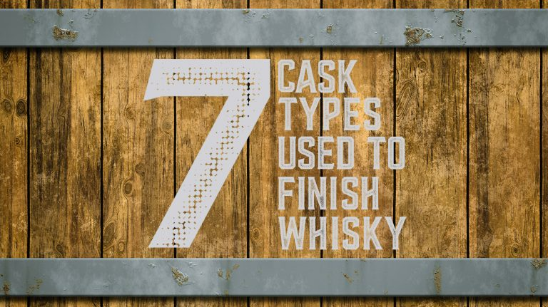 7 Cask Types Used To Finish Whisky
