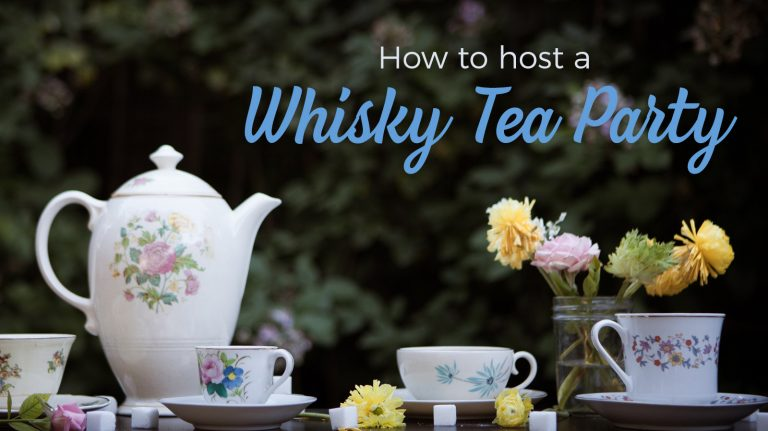 How to Host a Whisky-Centric Tea Party