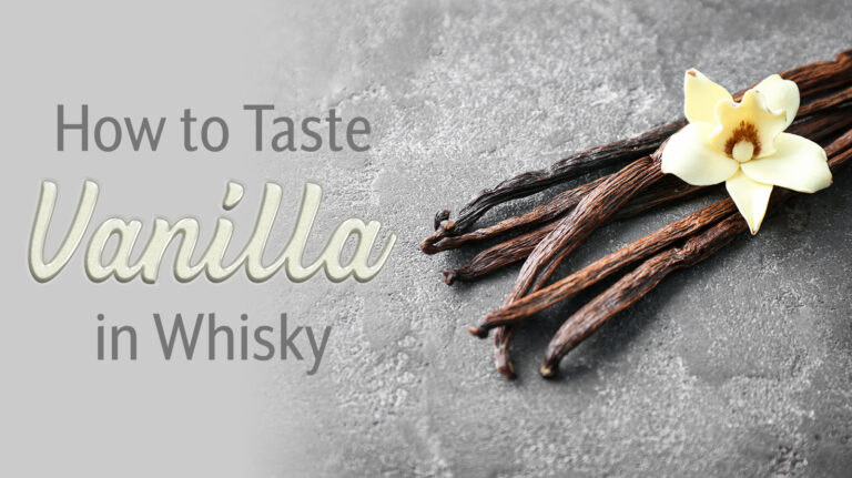 How to Taste Vanilla in Whisky