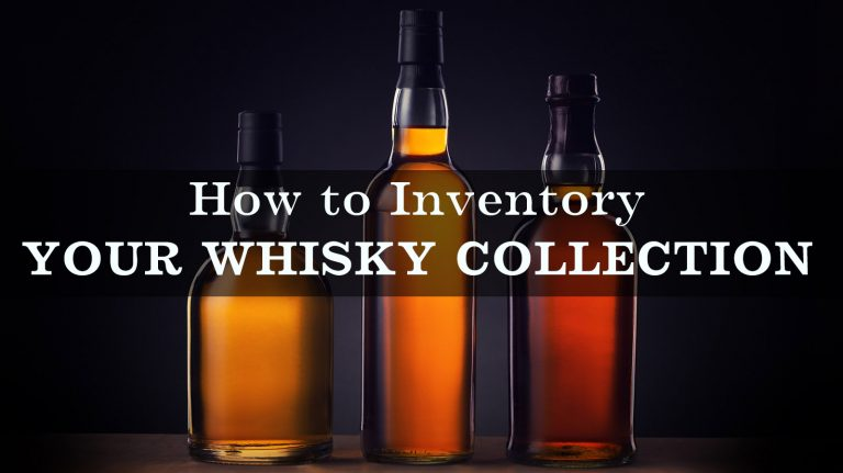 How to Inventory Your Whisky Collection