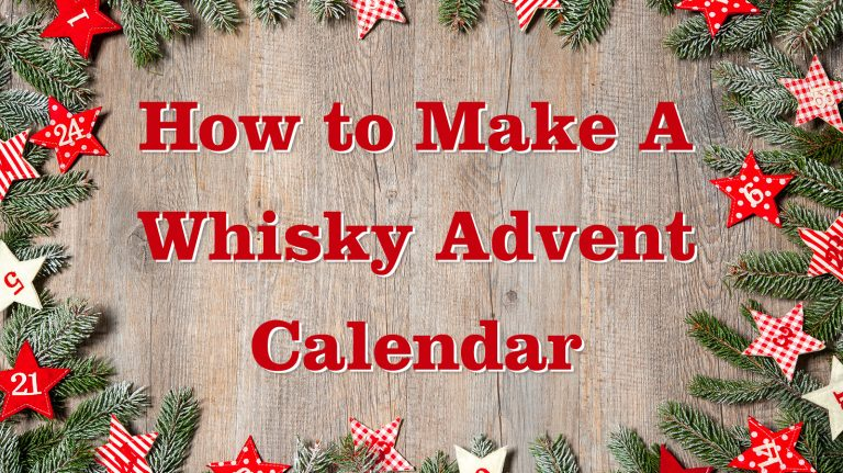 Why You Need a Whisky Advent Calendar (and How to Make One Yourself)