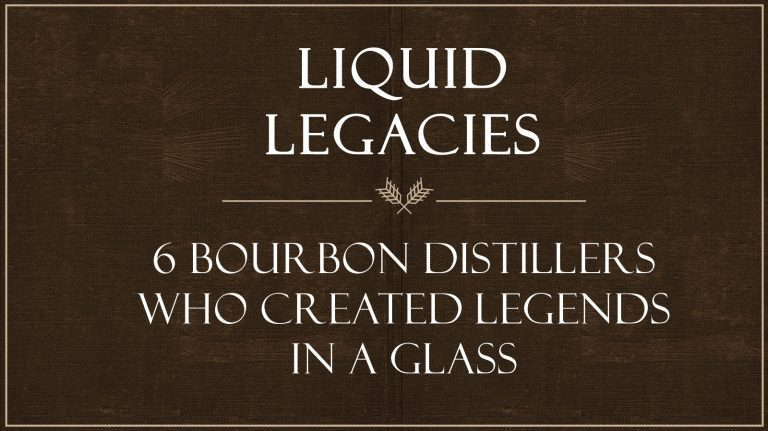 6 Legendary American Whiskey Distillers