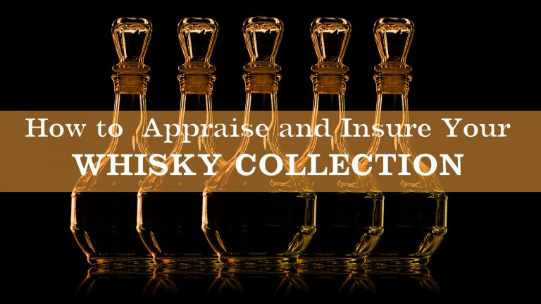 How to Appraise and Insure Your Whisky Collection