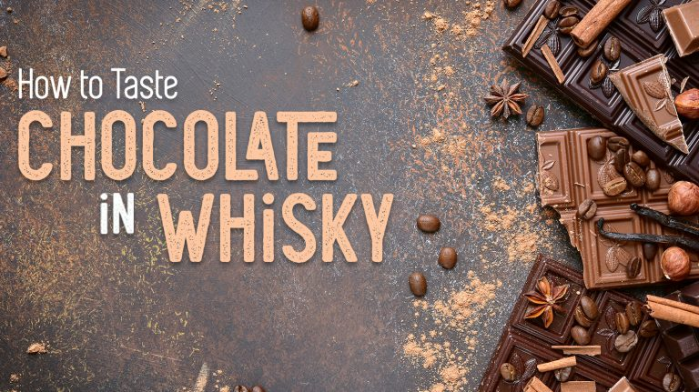 How to Taste Chocolate Flavors in Whisky