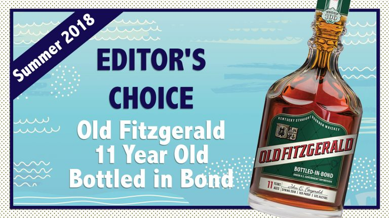 Summer 2018 Editor's Choice: Old Fitzgerald 11 year old Bottled in Bond