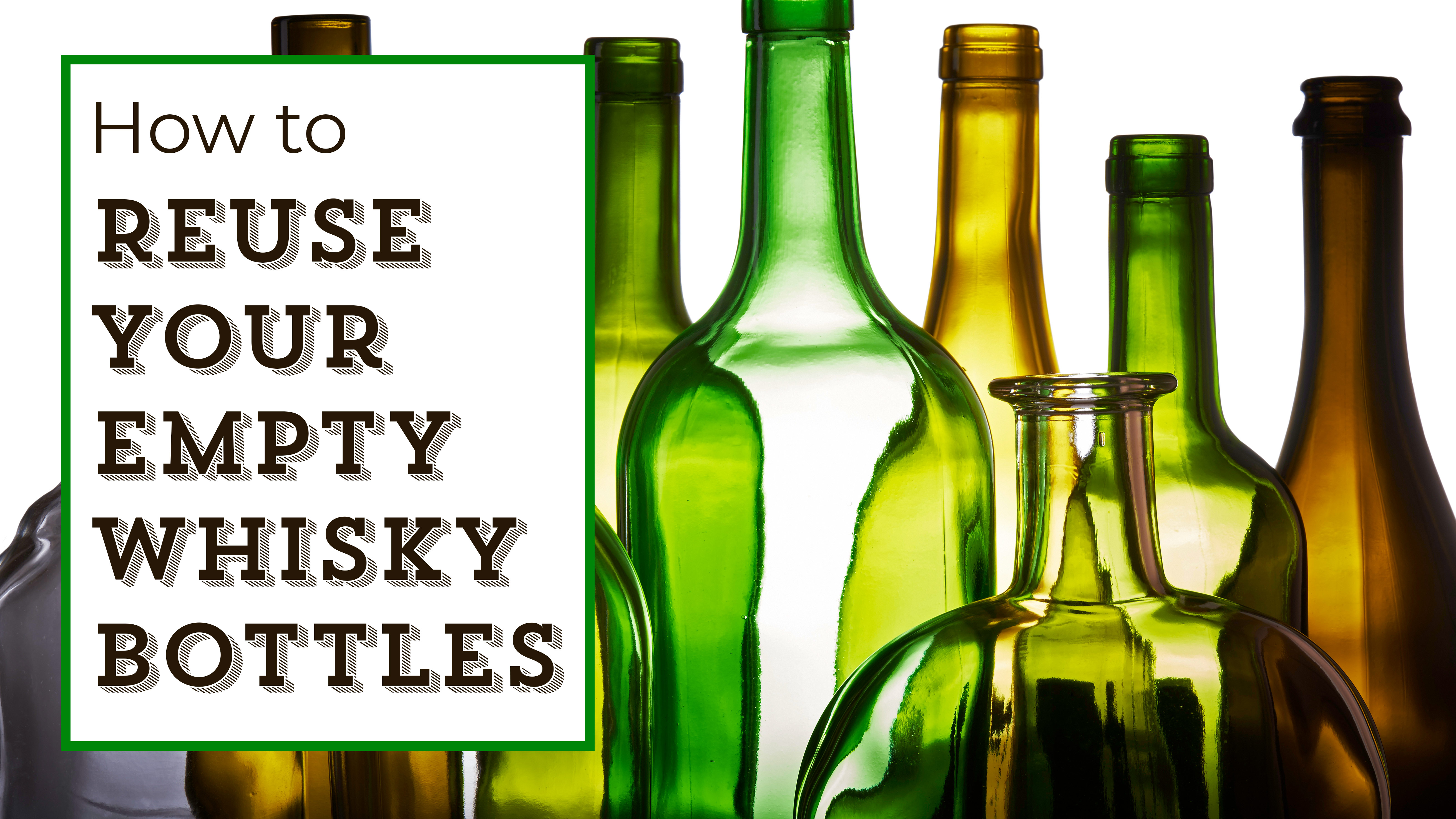 What To Do With An Empty Whisky Bottle Whisky Advocate