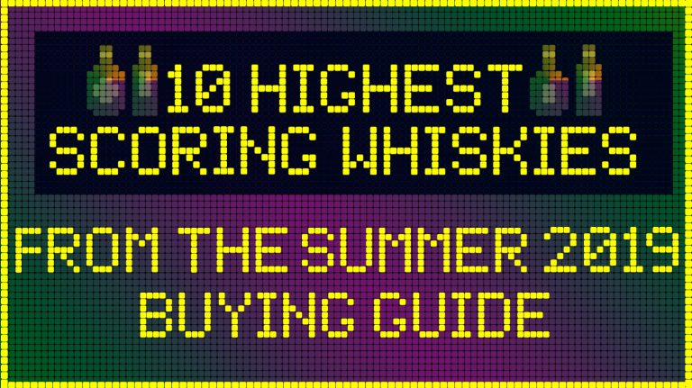 10 Highest Scoring Whiskies in the Summer 2019 Issue