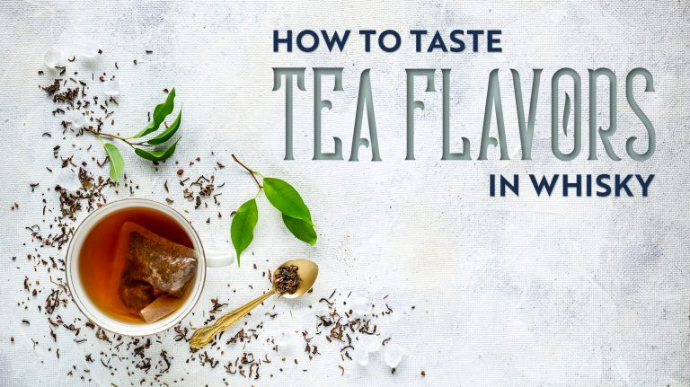 How to Taste Tea Flavors in Whisky