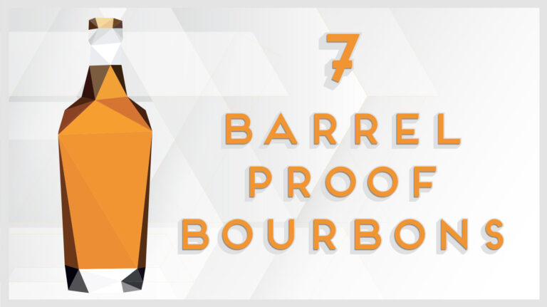7 Barrel-Proof Bourbons To Try Now
