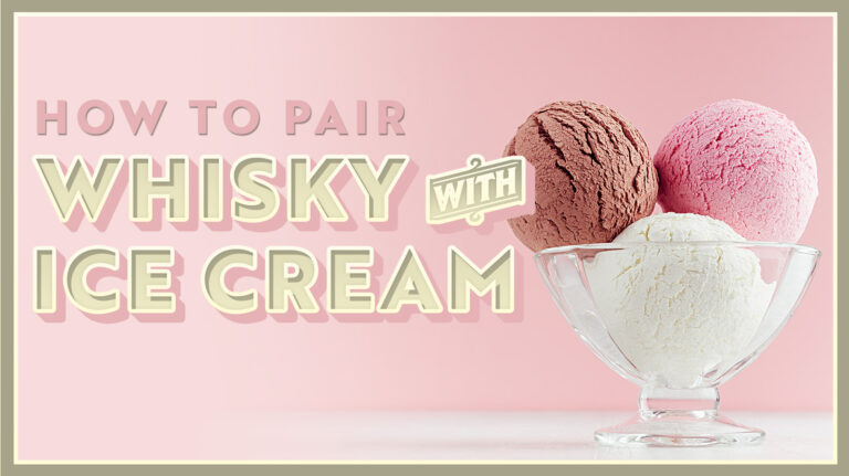 How to Pair Whisky and Ice Cream