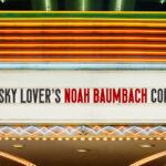 Noah Baumbach marquee
