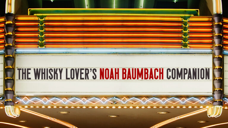 The Whisky Lover's Noah Baumbach Companion