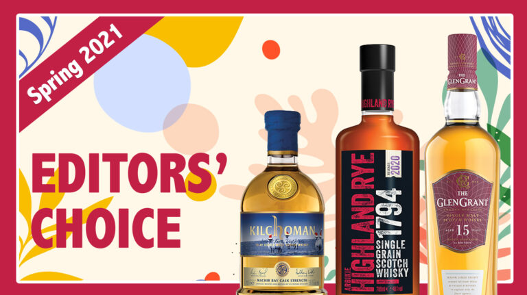 Spring 2021 Editors' Choice: Kilchoman, Arbikie, Glen Grant
