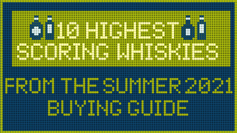 10 Highest-Scoring Whiskies in the Summer 2021 Buying Guide