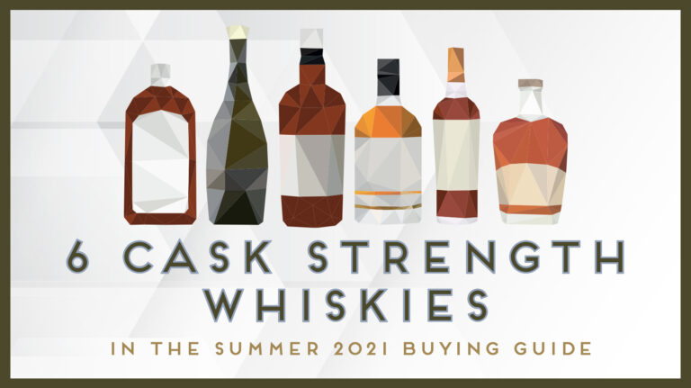 6 Compelling Cask Strength Whiskies to Try Now