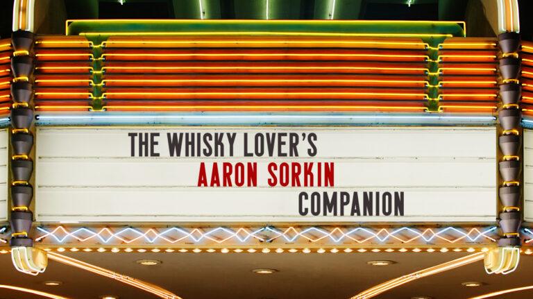 The Whisky Lover's Aaron Sorkin Companion